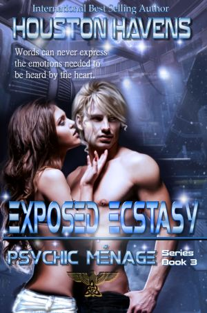 Houston Havens - Exposed Ecstasy (Psychic Menage #3)
