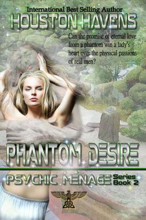 Houston Havens - Phantom Desire (Psychic Menage #2)